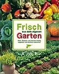 Frisch aus dem eigenen Garten: Obst,...