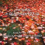 Autumn - A Season In Poetry | Percy Bysshe Shelley,William Butler Yeats,Henry Longfellow,Emily Dickinson,John Keats