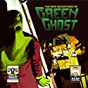 The New Adventures of the Green Ghost Audiobook by Bobby Nash, Don Thomas, Terry Alexander Narrated by Roger Price