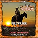 Firewater: Wilderness, Book 39 Audiobook by David Thompson Narrated by Rusty Nelson