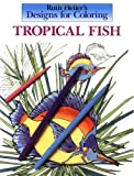 Ruth Heller Designs for Coloring: Tropical Fish