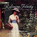 Refining Felicity: The School for Manners, Book One (       UNABRIDGED) by M. C. Beaton Narrated by Anne Flosnik