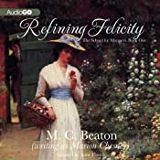 Refining Felicity: The School for Manners, Book One | [M. C. Beaton]