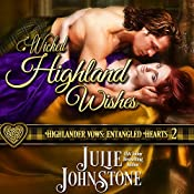 Wicked Highland Wishes: Highlander Vows: Entangled Hearts, Book 2 | Julie Johnstone