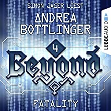 Fatality (Beyond 4) Hörbuch von Andrea Bottlinger Gesprochen von: Simon Jäger