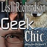 Geek Chic: Bleacke Shifters, Book 2 | Lesli Richardson