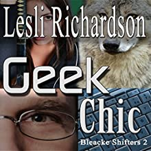 Geek Chic: Bleacke Shifters, Book 2 Audiobook by Lesli Richardson Narrated by Audrey Lusk