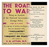 The road to war : being an analysis of the National Governments foreign policy / with a preface by the Right Hon. C.R. Atlee