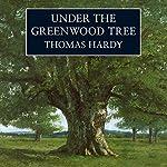 Under the Greenwood Tree | Thomas Hardy