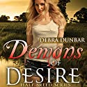Demons of Desire: Half-Breed, Book 1 (       UNABRIDGED) by Debra Dunbar Narrated by Hollie Jackson
