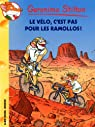 Geronimo Stilton, tome 57 : Le vélo, c'est pas pour les ramollos ! par Stilton
