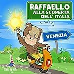Raffaello alla scoperta dell'Italia - Venezia. Il Moro di Venezia | Paola Ergi