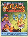 The Freedom Outlaw's Handbook: 179 Th...