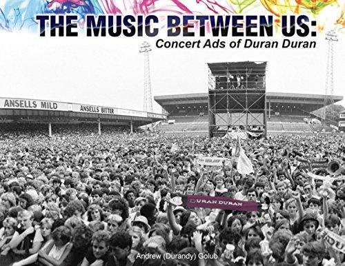 The Music Between Us: Concert Ads of Duran Duran (Hardback Book)