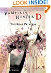 Vampire Hunter D Volume 9: The Rose P...
