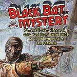 Black Bat Mystery, Volume 3 | Greg Hatcher,Gene Moyers,Gordon Dymowski,Erik Franklin