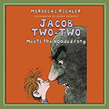 Jacob Two-Two Meets the Hooded Fang (       UNABRIDGED) by Mordecai Richler Narrated by Rick Miller