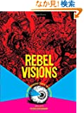 Rebel Visions: The Underground Comix Revolution 1963 - 1975