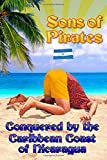Casey Callais Sons of Pirates: Conquered by the Caribbean coast of Nicaragua