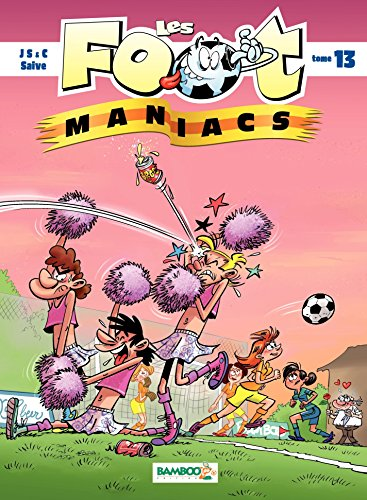 Les Footmaniacs - Tome 13
