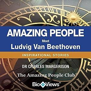 Meet Ludvig Van Beethoven: Inspirational Stories   [Charles Margerison]