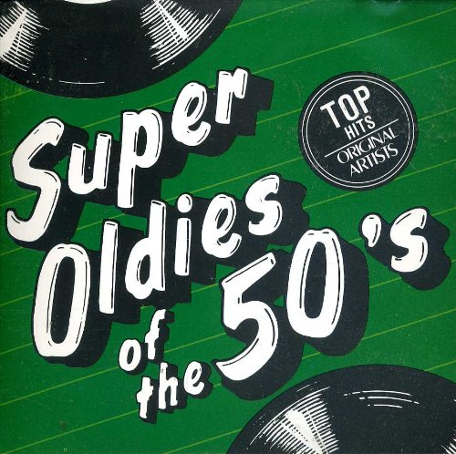 Super Oldies of the 50's by Fats Domino, The Spaniels, Little Richard, Chuck Berry and Jack Scott