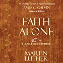 Faith Alone: A Daily Devotional (       UNABRIDGED) by Martin Luther, James C. Galvin (editor) Narrated by Jonathan Petersen