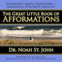 The Great Little Book of Afformations (       UNABRIDGED) by Noah St. John Narrated by Noah St John