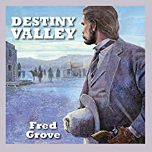 Destiny Valley Audiobook by Fred Grove Narrated by Jeff Harding