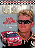 img - for Dale Earnhardt Jr.: Junior Achievement: The Dale Earnhardt Jr. Story (NASCAR Wonder Boy Collector's Series) book / textbook / text book