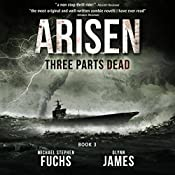 Three Parts Dead: Arisen, Book Three | Michael Stephen Fuchs, Glynn James