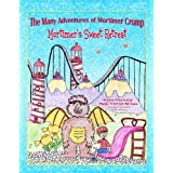 Mortimer&#39;s Sweet Retreat (The Many Adventures of Mortimer Crump Children&#39;s Picture Book Kindle Kids) ~ Mandi Tillotson Williams