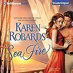 Sea Fire   Karen Robards