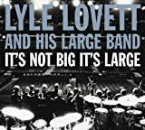 Thats Right, Youre Not Fro - Lyle Lovett