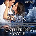 Seven Minutes in Devon: Cardiff Siblings, Book 1 Audiobook by Catherine Gayle Narrated by Brad Wills