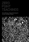 img - for Zero Point Teachings: Selected Articles and Writings of Mystical Psychologist & Scientist Christopher P. Holmes book / textbook / text book