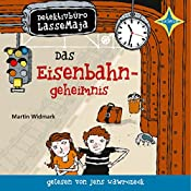 Das Eisenbahngeheimnis (Detektivbüro LasseMaja 14) | Martin Widmark