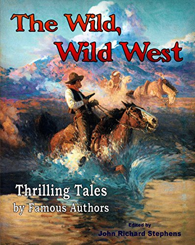 the-wild-wild-west-thrilling-tales-by-famous-authors-english-edition