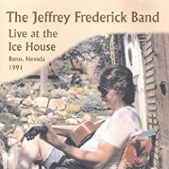 The Jeffrey Frederick Band Live At the Ice House [Explicit]