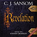 Revelation: Shardlake, Book 4 (       UNABRIDGED) by C. J. Sansom Narrated by Steven Crossley