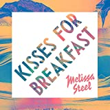 Melissa Steel feat. Popcaan - Kisses For Breakfast