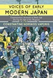 Constantine Vaporis Voices of Early Modern Japan: Contemporary Accounts of Daily Life during the Age of the Shoguns
