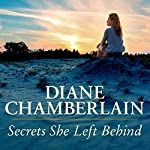 Secrets She Left Behind (       UNABRIDGED) by Diane Chamberlain Narrated by Abby Craden, Kris Koscheski
