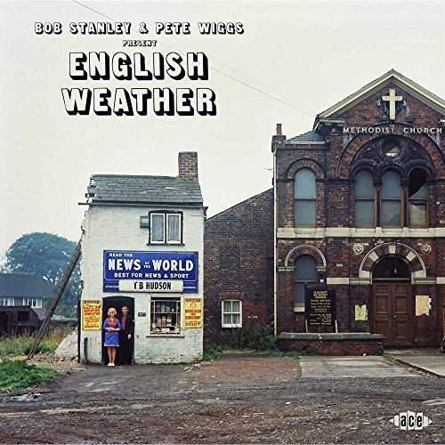 bob-stanley-pete-wiggs-present-english-weather