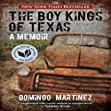 The Boy Kings of Texas: A Memoir (       UNABRIDGED) by Domingo Martinez Narrated by Emilio Delgado