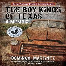 The Boy Kings of Texas: A Memoir (       UNABRIDGED) by Domingo Martinez Narrated by Emilio Delgado