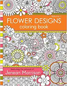 Flower Designs Coloring Book An Adult Coloring Book For Stress Relief Relaxation Meditation