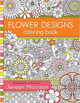Flower Designs Coloring Book An Adult Coloring Book For