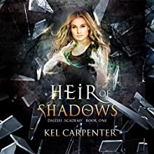 Heir of Shadows: Daizlei Academy, Book 1 Audiobook by Kel Carpenter Narrated by Keylor Leigh