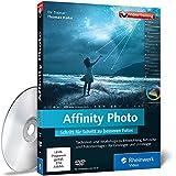 Software - Affinity Photo - Schritt f�r Schritt zu besseren Fotos. Die Photoshop-Alternative in der Praxis erleben